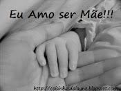 Eu Amo ser Mãe e Você?