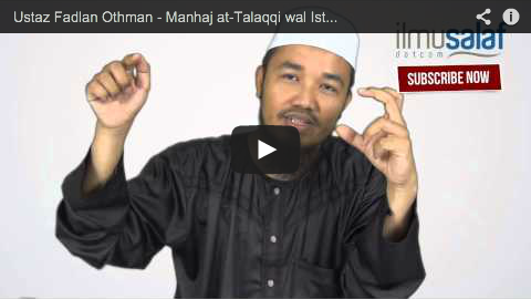 Ustaz Fadlan Othman – Manhaj at-Talaqqi wal Istidlal baina Ahlus Sunnah wal Mubtadi'ah ( siri 13 )