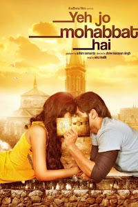 Yeh Jo Mohabbat Hai Movie - 2012