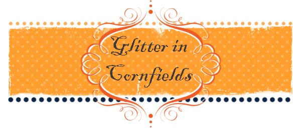 Glitter in Cornfields