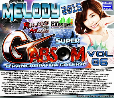 CD SUPER GABSOM VOL.06 (MELODY 2015) LANÇAMENTO 25/05/2015