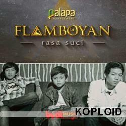 Download Lagu Flamboyan - Rasa Suci Mp3