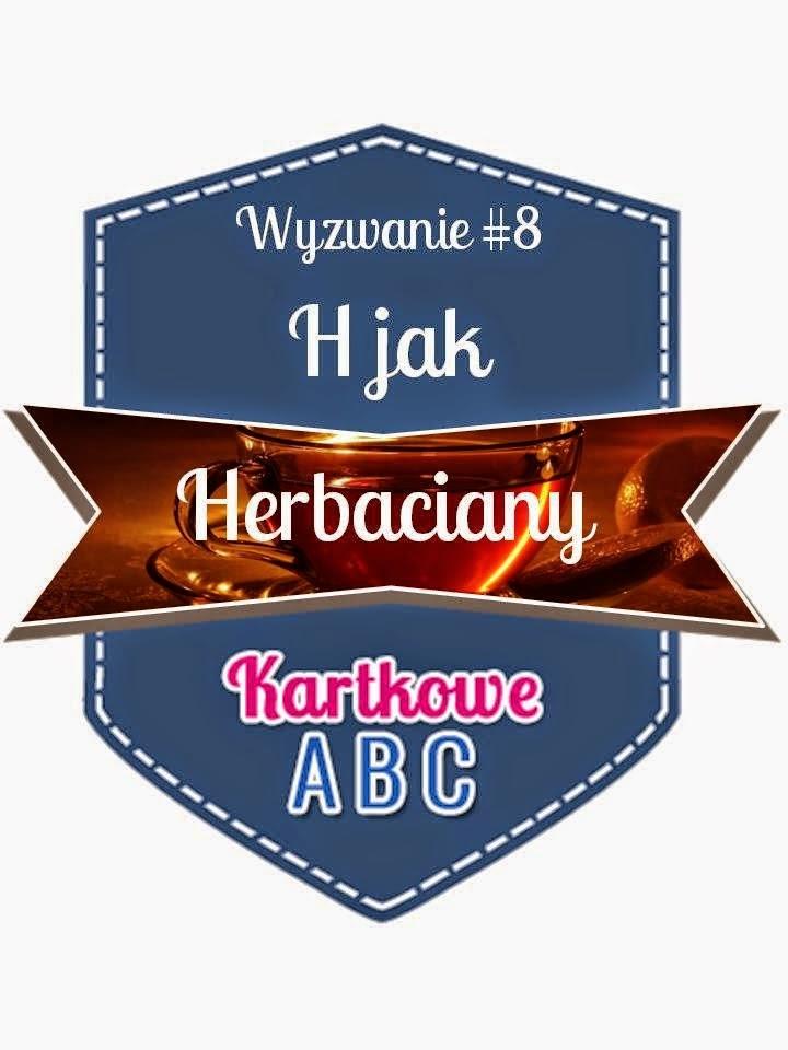 http://kartkoweabc.blogspot.com/2015/04/wyzwanie-8-h-jak-herbaciany.html