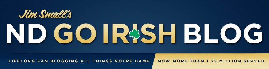 JIM SMALL'S NOTRE DAME GO IRISH BLOG -- www.NDGOIRISH.com -- A NOTRE DAME BLOG