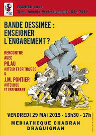 "VENDREDI 29 MAI 2015 : JOURNEE PRO ""BD : ENSEIGNER L'ENGAGEMENT ?"""