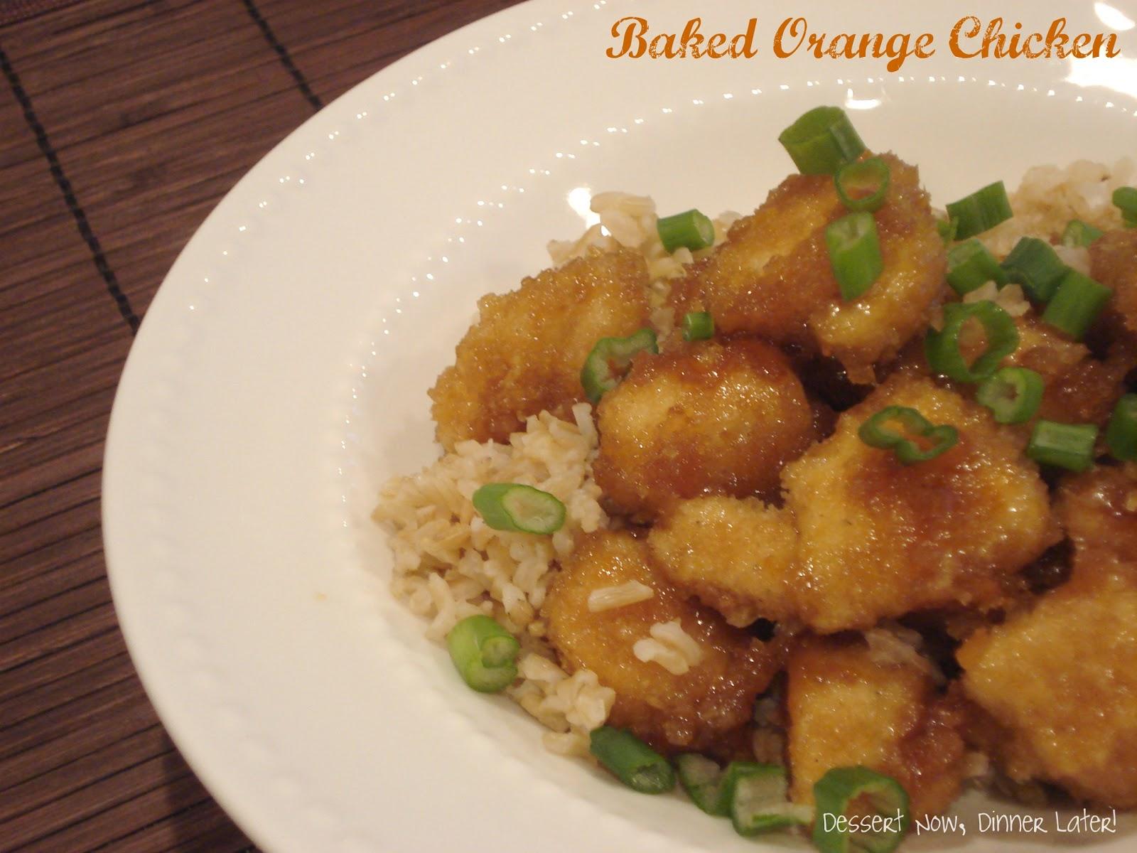 Baked Orange Chicken - Dessert Now, Dinner Later!