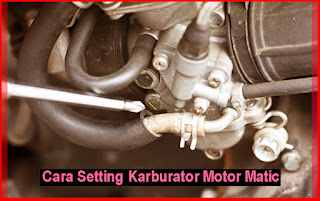 Cara Servis Karburator Motor Matic