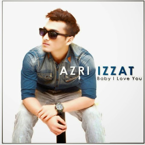 Azri Izzat - Oh Baby I Love You MP3