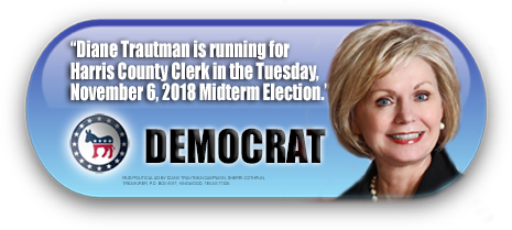DIANE TRAUTMAN IS ASKING FOR YOUR VOTE ON TUESDAY, NOVEMBER 6, 2018 IN HARRIS COUNTY, TEXAS