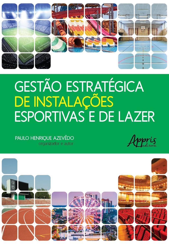 """Lançamento do livro """"Gestão Estratégica de Instalações Esportivas e de Lazer"""" - 14 autores"""