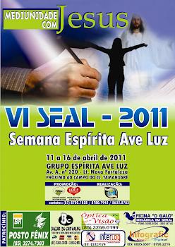 Vema aí a 6ª SEAL Semana Espírita Ave LUz