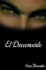 """MI NOVELA """"EL DESCONOCIDO"""""""