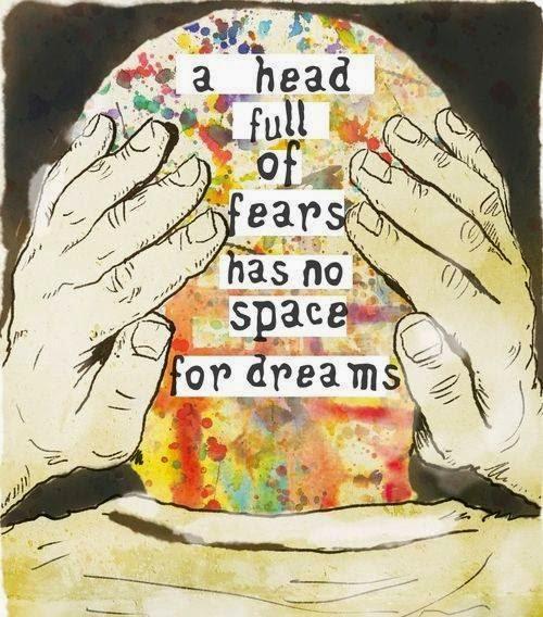 Onde há medo não há sonhos.