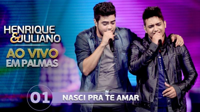 Henrique e Juliano - Nasci pra te amar