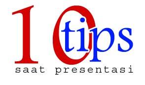 10 Tips yang Dapat Mempengaruhi sebuah Presentasi