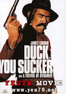 Núp Xuống Đồ Ngu - Duck, You Sucker
