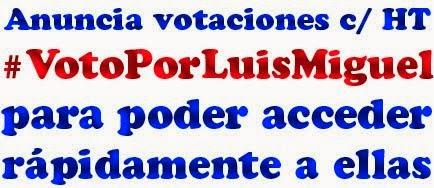 HT #VotoPorLuisMiguel
