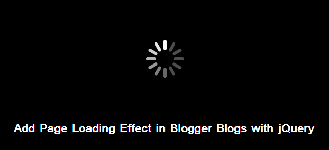Add Page Loading Effect in Blogger Blogs with jQuery