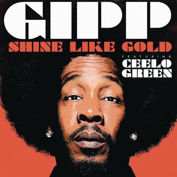 Gipp - Shine Like Gold (feat. Cee Lo Green) - Single Cover