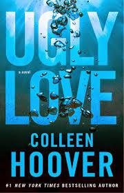 "Reseña: ""Ugly love"" de Colleen Hoover."
