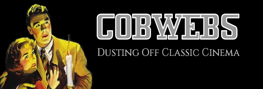 Cobwebs: Dusting Off Classic Cinema