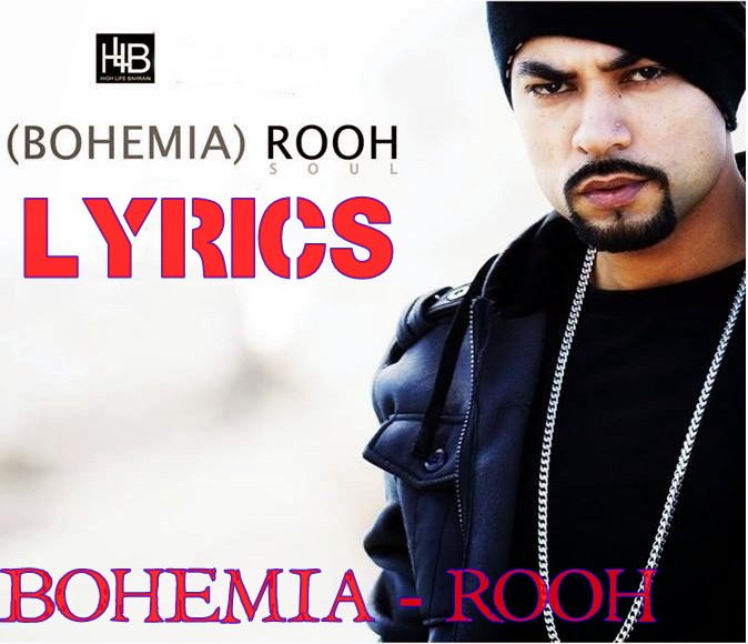 Bohemia - Rooh Lyrics  Bohemia 2013 Single Track  Rooh LyricsBohemia Rooh