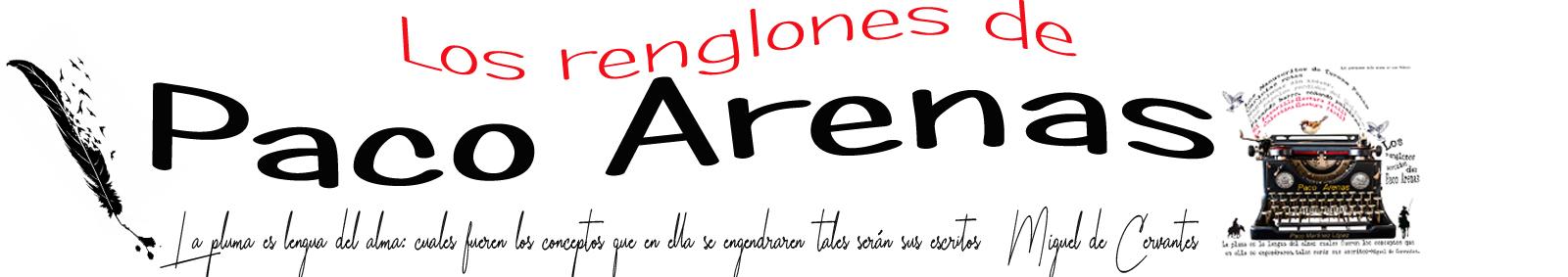 Los renglones de Paco Arenas