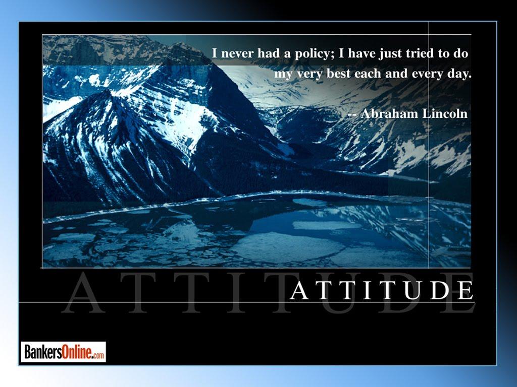 http://2.bp.blogspot.com/-Tna0gVloduk/Tc_dqZtH1nI/AAAAAAAAAA8/PBQlhgqNhzc/s1600/attitude+-abraham+lincoln.jpg