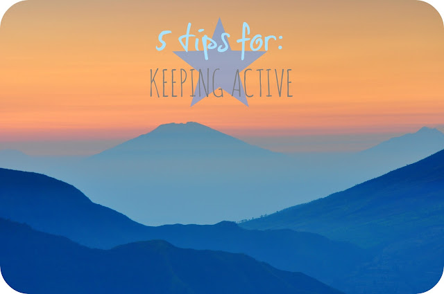 my general life 5 tips for keeping active lifestyle, health, wellness