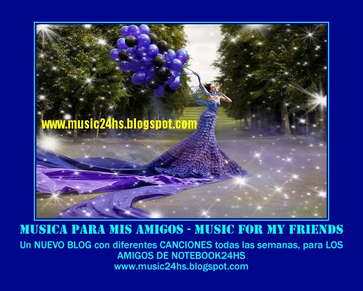 MUSICA POR EL MUNDO - MUSIC FOR THE WORLD - FOR MY VIRTUAL FRIENDS
