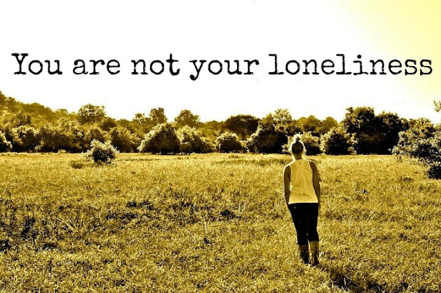You are not loneliness