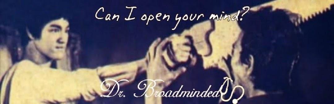 Dr. Broadminded