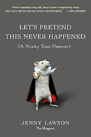 Book cover of Let's Pretend This Never Happened by Jenny Lawson