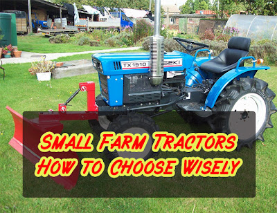 Small Farm Tractors: How to Choose Wisely