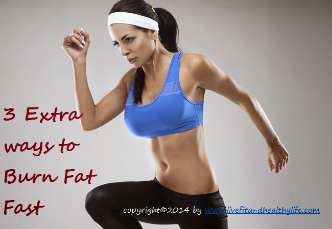 3 extra ways to burn fat fast - Health care, beauty tips...