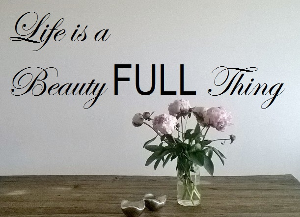 Life is a beauty full thing