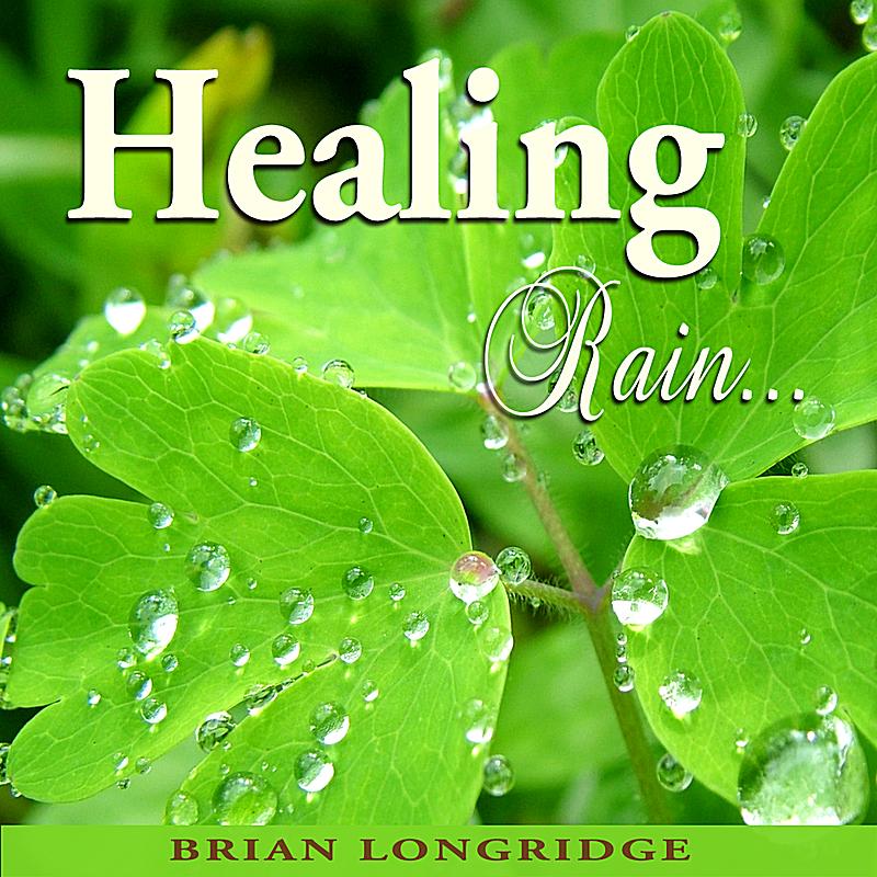 Brian Longridge-Healing Rain-