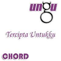 Lirik dan Chord(Kunci Gitar) Ungu ~ Tercipta Untukku