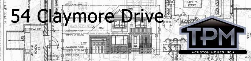 54 Claymore Drive - TPM Custom Homes