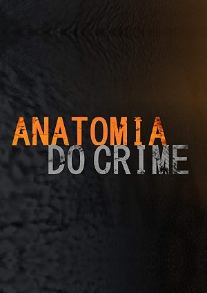 Anatomia do Crime - 1ª Temporada Séries Torrent Download capa