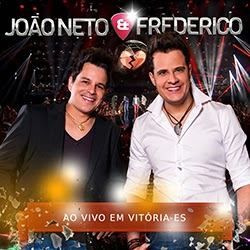 Jo�o Neto e Frederico - Ao Vivo em Vitoria