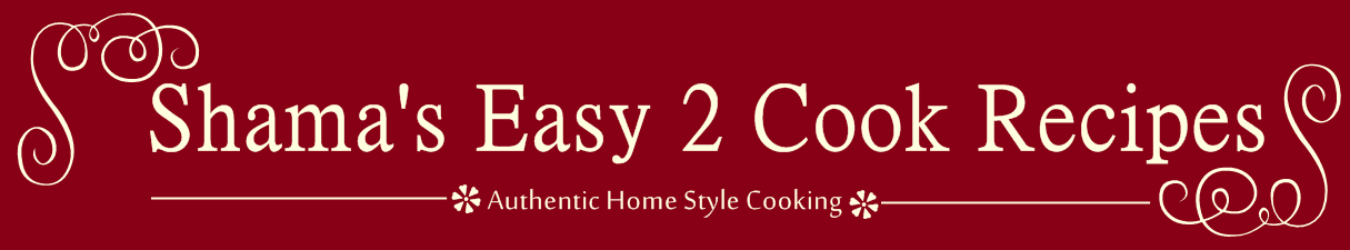 SHAMA'S EASY2COOK RECIPES