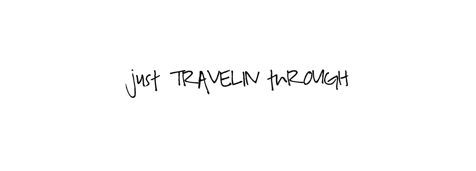 Just - Travelin' - Through
