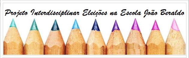 PROJETO INTERDISCIPLINAR Eleições na Escola.