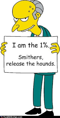 I am the 1%. Smithers, release the hounds