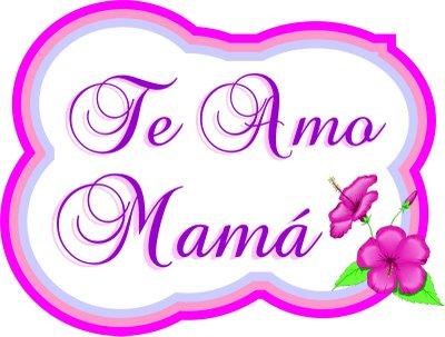 Te Amo Mama - Imagen para las Madres