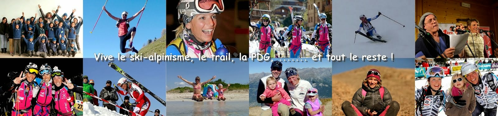 Vive le Ski-alpinisme, la PDG, le Trail et ....tout le reste