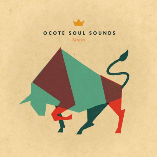 Ocote Soul Sounds - 2011 - Taurus