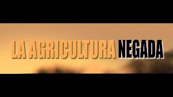 LA AGRICULTURA NEGADA