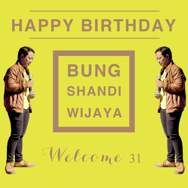 Happy Birthday Bung Shandi Wijaya
